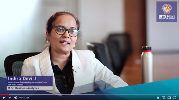 Indira Devi J, participant of M.Sc. Business Analytics programme speaks about her WILP experience