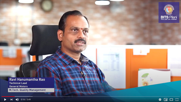 Ravi, alumnus of M.Tech. Quality Management programme speaks about his WILP experience