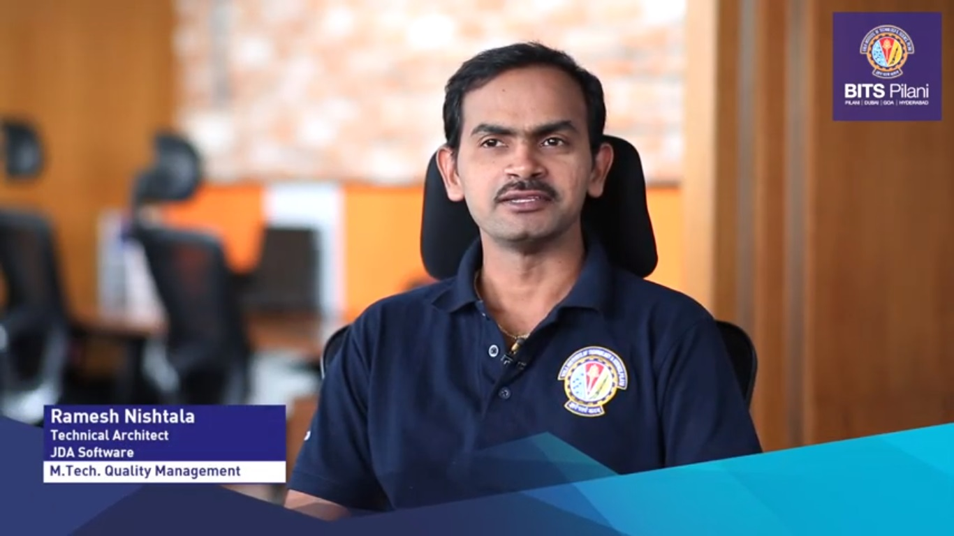 Ramesh Nishtala, alumnus of M.Tech. Quality Management speaks about his WILP experience