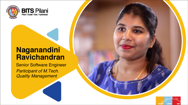 Naganandini, alumnus of M.Tech. Quality Management programme speaks about her WILP experience