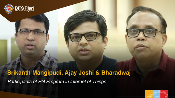 Students from the batch of 2018 - PGP IoT speak about their WILP experience