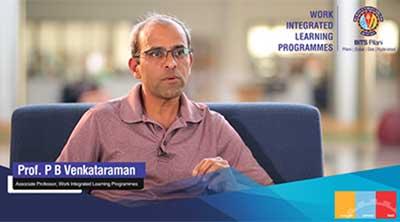 Insights on BITS Pilani Work Integrated Learning by Prof. PB Venkataraman